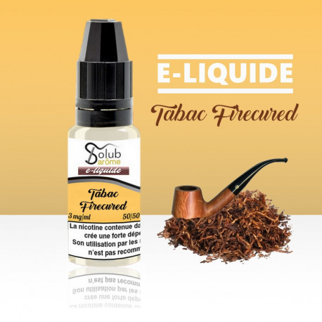 eliquide tabac firecured solubarome 10 ml nicotiné pour cigarette électronique made in france